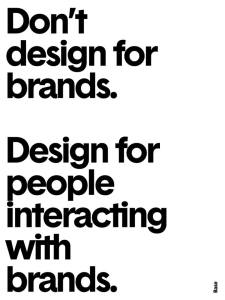Design for Customers not Brands Quote